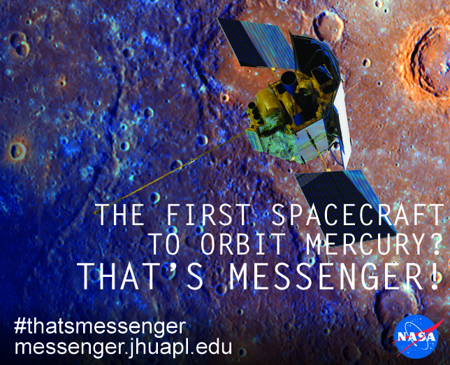 The first spacecraft to orbit mercury? That's messenger.
